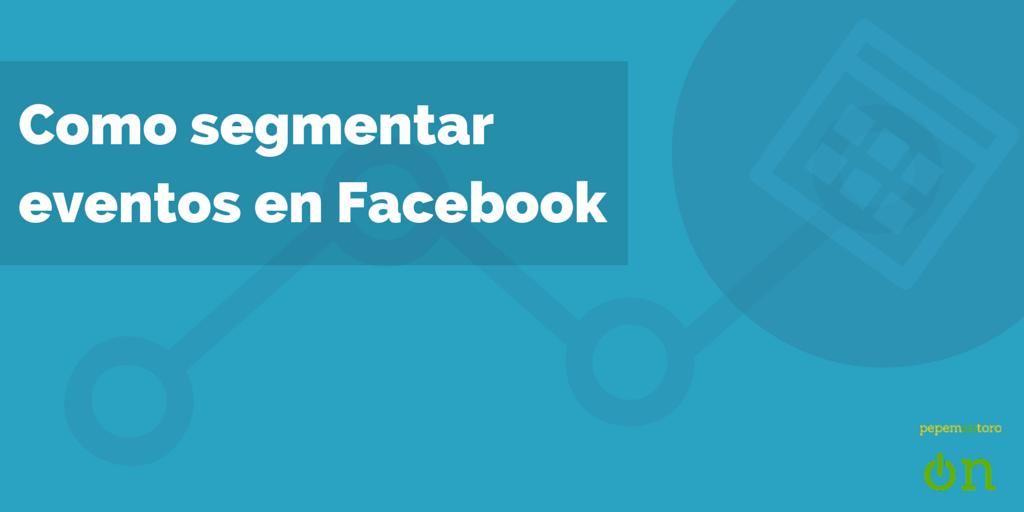 segmentar eventos facebook