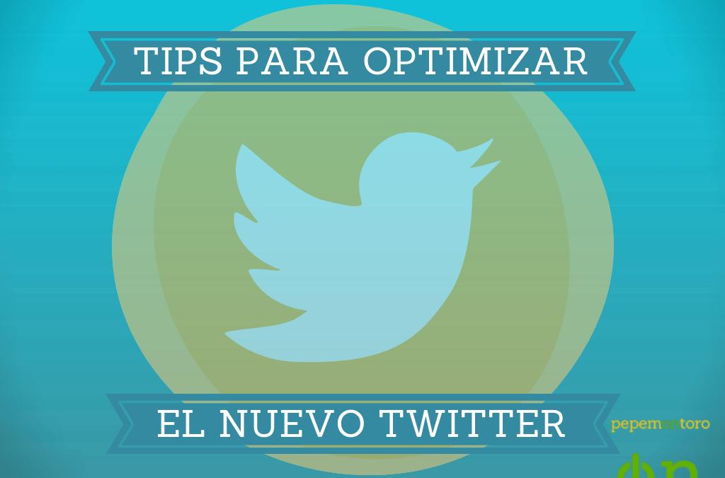 Tips Para Optimizar el Nuevo Twitter