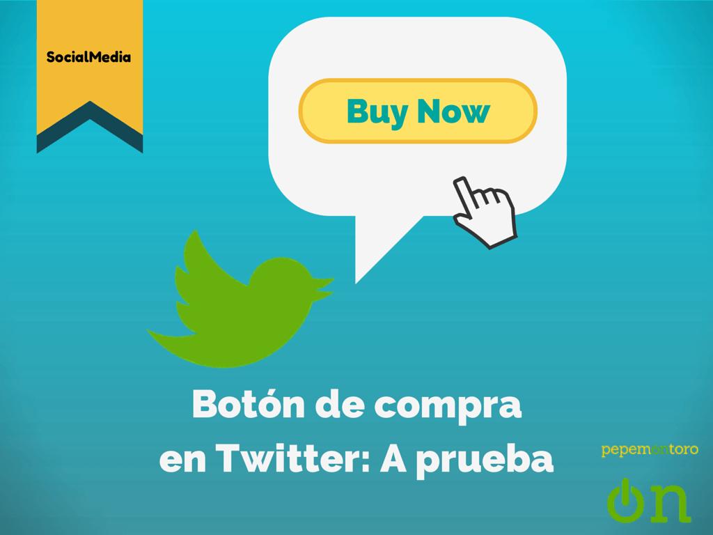 Más allá del Ecommerce: Botón de compra en Twitter