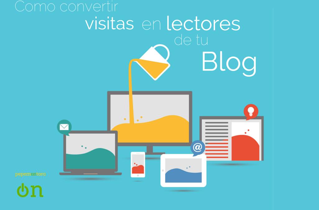 Como Convertir Visitas en Lectores del Blog de tu Empresa6 mins. de lectura