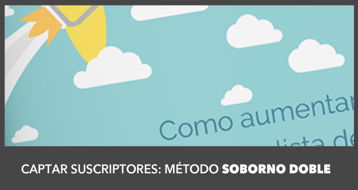 Como Aumentar la Lista de Suscriptores a tu Blog con el Método del Soborno Doble10 mins. de lectura