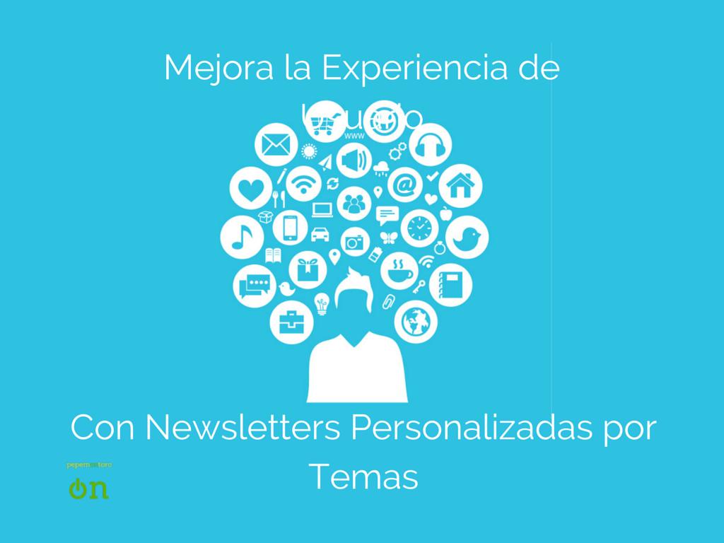 Newsletter Personalizadas por Temáticas de tu Blog. Una Mejor Experiencia de Usuario