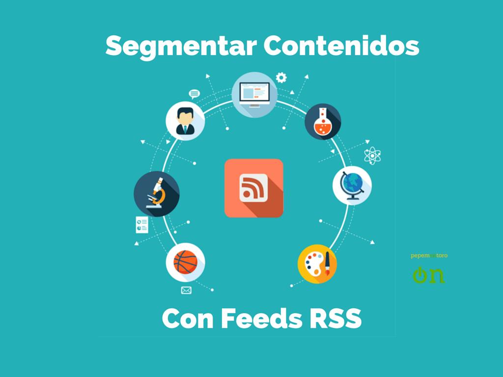 Segmentar Contenidos Mediante Feeds RSS5 mins. de lectura