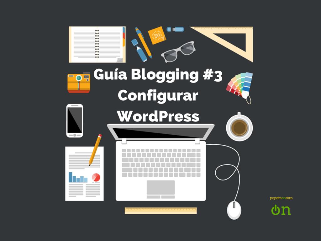 Como Configurar WordPress desde Cero en 5 Minutos | Guía Blogging Paso a Paso #3
