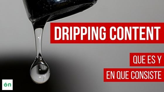 Dripping Content: Qué es y en qué consiste