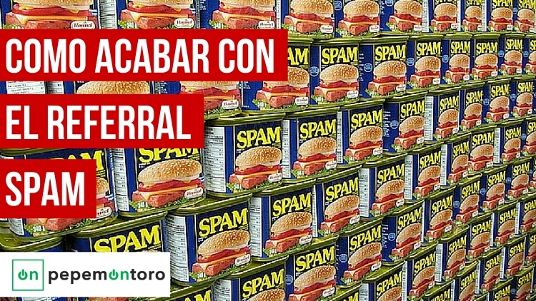 Referral spam en Google Analytics: Como deshacerte de él
