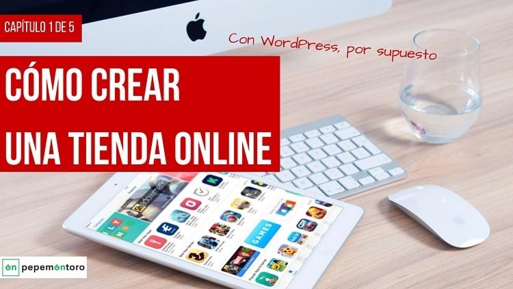 Crear una Tienda Online en 5 pasos. 1 de 5