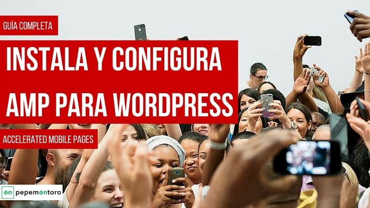 Guía Completa: Instala y Configura AMP para WordPress
