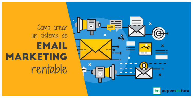 Como crear un Sistema de Email Marketing RENTABLE para tu negocio